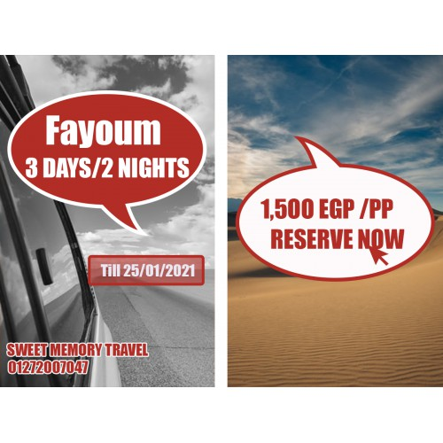 Fayoum 3 Days / 2 Nights Valid till 25/01/2021 (Registration no.2071)