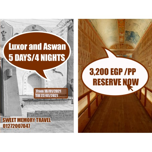 Luxor and Aswan 5 Days / 4Nights  From 18/01/2021 till 22/01/2021 (Registration no.2071)